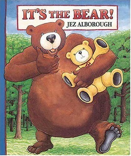 It's the Bear! (Eddy & the Bear) (1564024865) by Jez Alborough