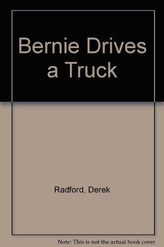 9781564024886: Bernie Drives a Truck