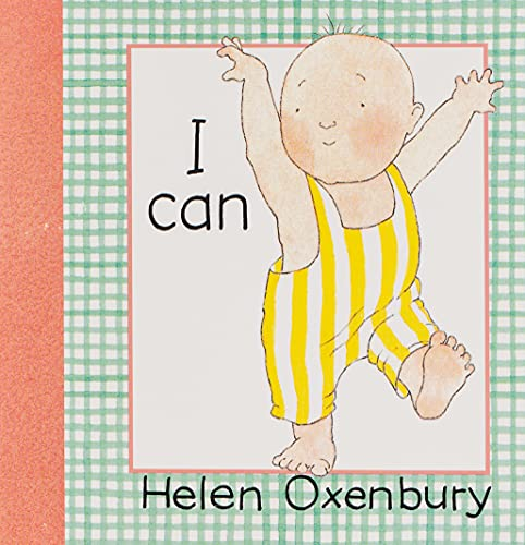 I Can (Baby Beginner Board Books) (1564025470) by Oxenbury, Helen