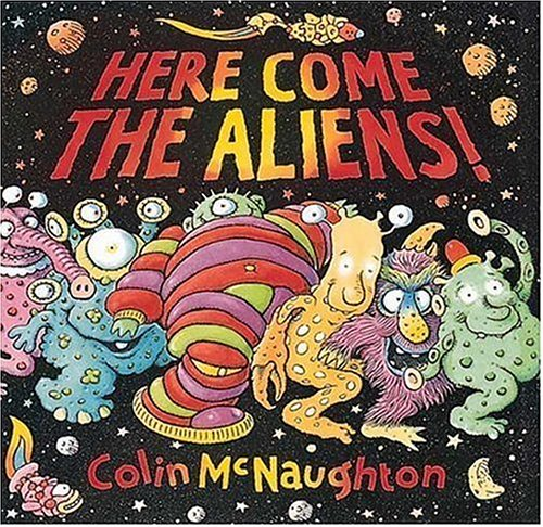 Here Come the Aliens! (1564026426) by Colin McNaughton