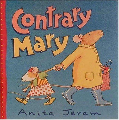 Contrary Mary: Jeram, Anita; Jeram, Anita [Illustrator]