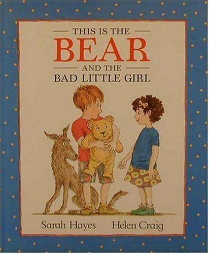 9781564026484: This Is the Bear and the Bad Little Girl