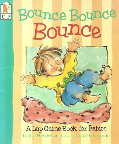 9781564026699: Bounce Bounce Bounce: A Lap Game Book for Babies