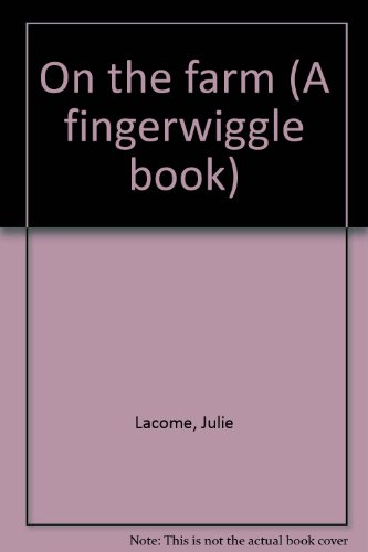 9781564027061: On the farm (A fingerwiggle book)