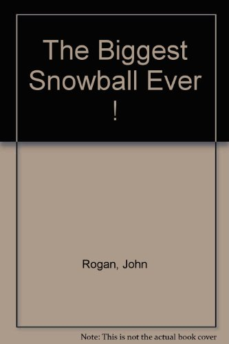 9781564027283: The Biggest Snowball Ever !