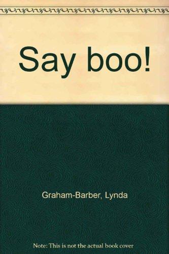 9781564027764: Say boo!