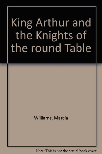 9781564028020: King Arthur and the Knights of the round Table