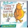 """9781564028075: """"I Don't Care!"""" Said the Bear"""