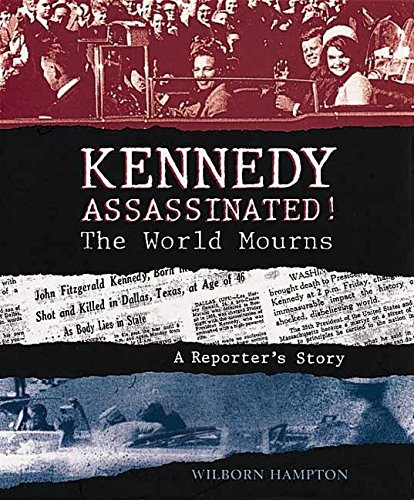 9781564028112: Kennedy Assassinated! The World Mourns: A Reporter's Story
