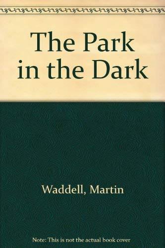 9781564028563: The Park in the Dark