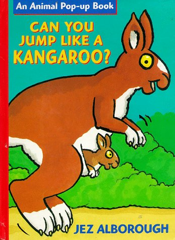 Can You Jump Like a Kangaroo? (Alborough,: Alborough, Jez