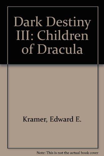 Dark Destiny III: Children of Dracula: E. Kramer, Edward: