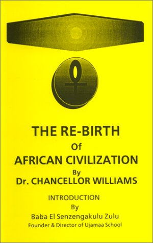 9781564110572: The re-birth of African civilization