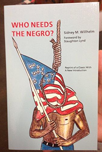 9781564110695: Who Needs the Negro?
