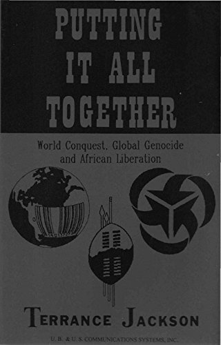 9781564110909: Putting It All Together: World Conquest, Global Genocide & African Liberation