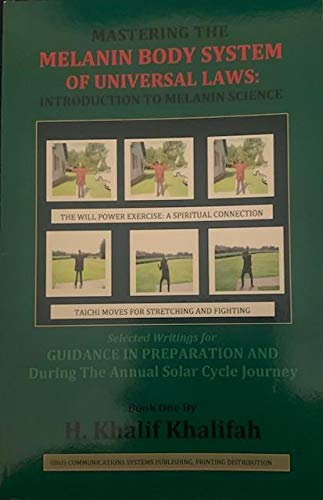 9781564116536: Mastering the Melanin Body System of the Universal Laws: Introduction to Melanin Science