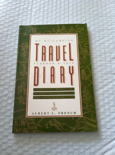 9781564140159: My Rv/Camping Travel Planner and Trip Diary: Everything You Need-From Mileage Charts to Campground Phone Numbers to Daily Log Pages for a Successful