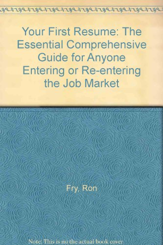 9781564140180: Your First Resume: The Essential, Comprehensive Guide for Anyone Entering or Reentering the Job Market