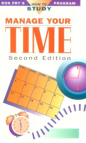 9781564140784: Manage Your Time (Ron Fry's How to Study Program)