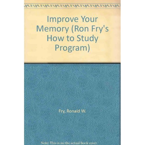 9781564140807: Improve Your Memory (Ron Fry's How to Study Program)