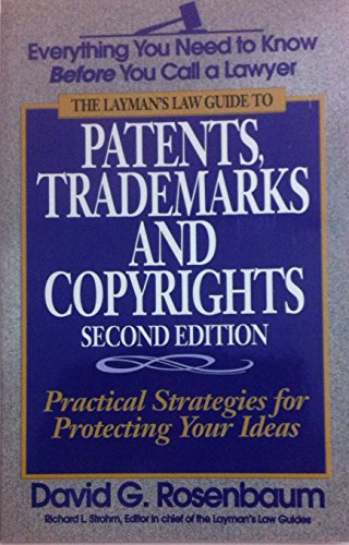 Patents, Trademarks and Copyrights: Practical Strategies for Protecting Your Ideas and Inventions: ...