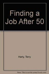 Finding a Job After 50: Harty, Terry