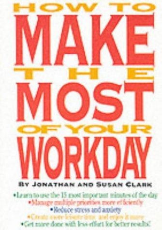 How to Make the Most of Your: Jonathan Clark, Susan