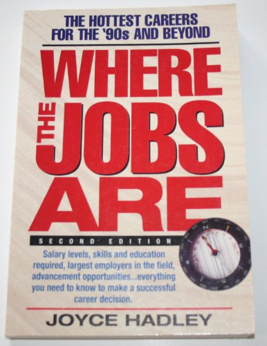 9781564141606: Where the Jobs Are: The Hottest Careers for the '90s