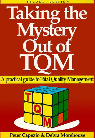 Taking the Mystery Out of Tqm: A: Capezio, Peter, Morehouse,