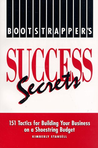 9781564142771: Bootstrapper's Success Secrets: 151 Tactics for Building Your Business on a Shoestring Budget