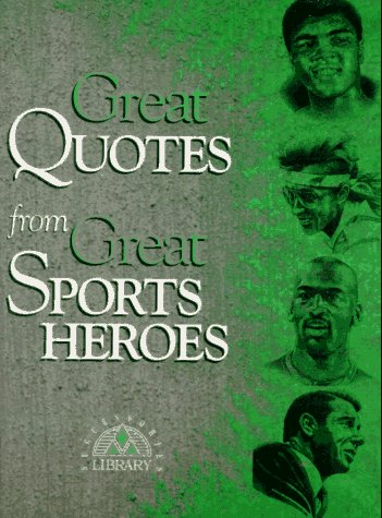Great Quotes from Great Sports Heroes (Great: Peggy Anderson