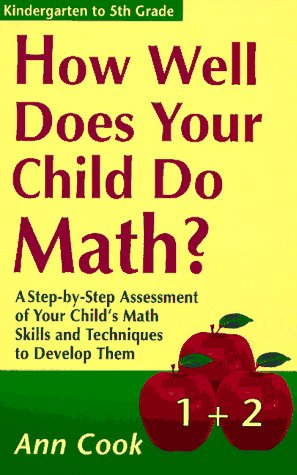 9781564143020: How Well Does Your Child Do Math?: A Step-By-Step Assessment of Your Child's Math Skills and Techniques to Develop Them (How Well Does Your Child Do in School)