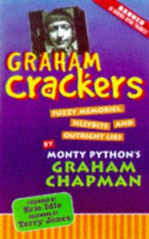 Graham Crackers : Fuzzy Memories, Silly Bits: Chapman, Graham; Yoakum,