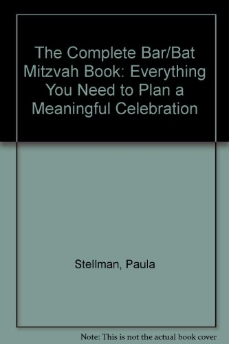 9781564143389: The Complete Bar/Bat Mitzvah Book: Everything You Need to Plan a Meaningful Celebration