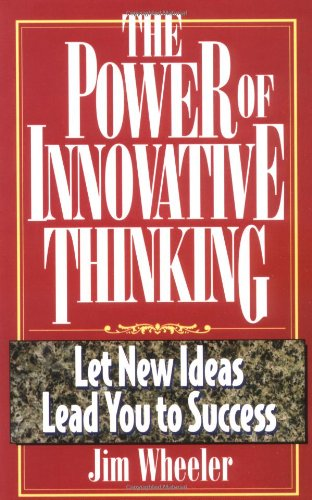 9781564143655: The Power of Innovative Thinking