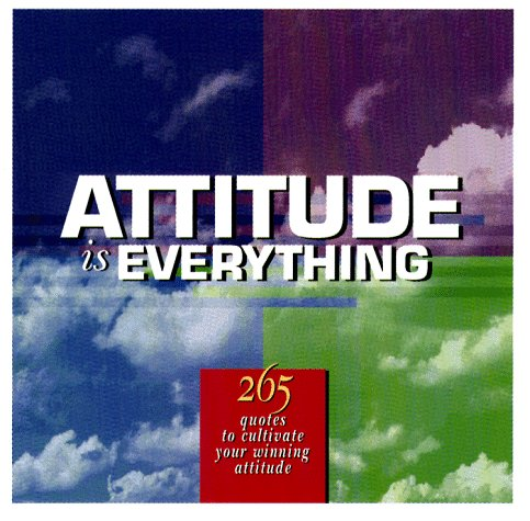 9781564143891: Attitude Is Everything: 265 Quotes to Cultivate Your Winning Attitude (Successories Library)