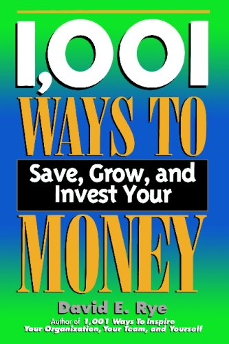9781564144041: 1,001 Ways to Save, Grow, and Invest Your Money