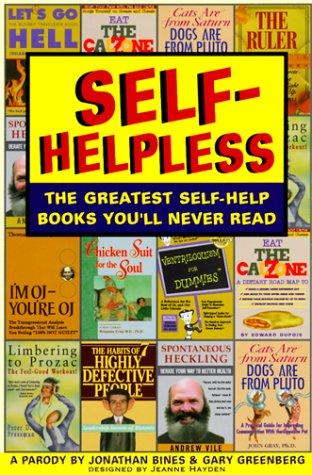 9781564144119: Self-Helpless: The Greatest Self-Help Books You'll Never Read