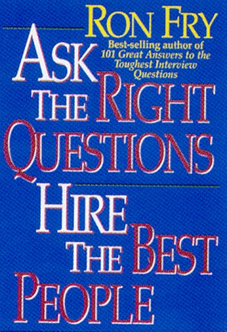 9781564144140: Ask the Right Questions Hire the Best People
