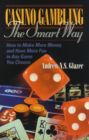 9781564144164: Casino Gambling the Smart Way: How to Make More Money and Have More Fun in Any Game You Choose