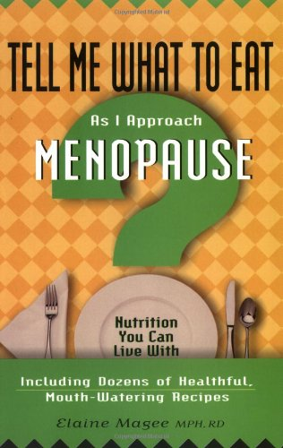 9781564144256: Tell Me What to Eat As I Approach Menopause