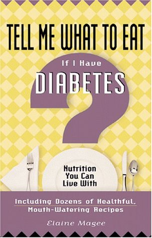 9781564144263: Tell Me What to Eat If I Have Diabetes: Nutrition You Can Live With