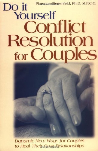 Do-It-Yourself Conflict Resolution for Couples: Bienenfeld Ph.D., Florence