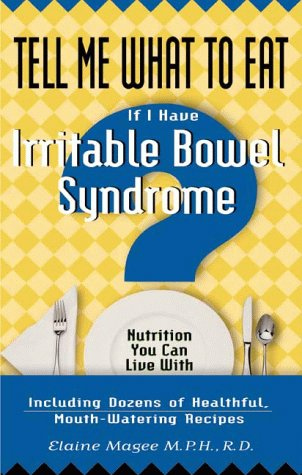 Tell Me What to Eat If I Have Irritable Bowel Syndrome (Tell Me What to Eat): Moquette-Magee, ...