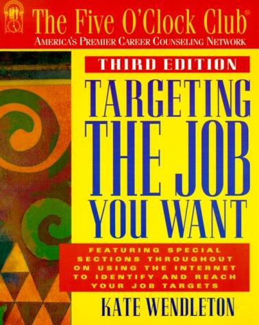 9781564144492: Targeting the Job You Want (Five O'Clock Club Series)