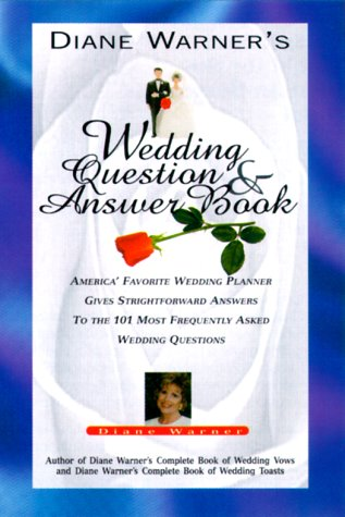 9781564144546: Diane Warner's Wedding Question & Answer Book: America's Favorite Wedding Planner Gives Straight Forward Answers to the 101 Most Frequently Asked Wedd