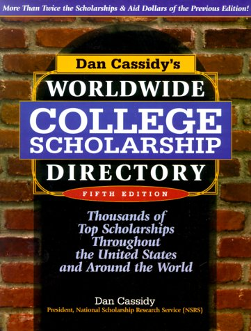 9781564144669: Dan Cassidy's Worldwide College Scholarship Directory: Thousands of Top Scholarships Throughout the United States and Around the World