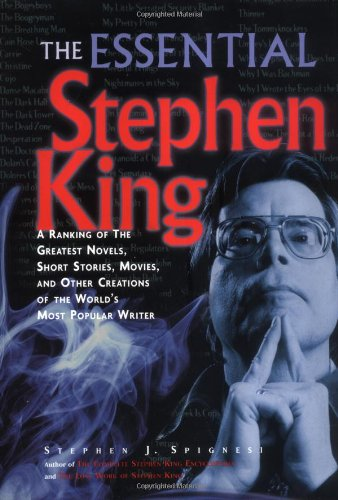 The Essential Stephen King: A Ranking of the Greatest Novels, Short Stories, Movies, and Other Creat