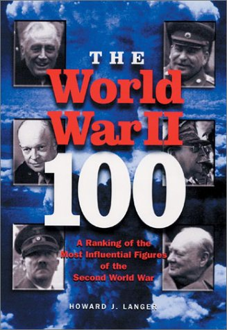 9781564145062: The World War II - 100: A Ranking of the Most Influential Figures of the Second World War