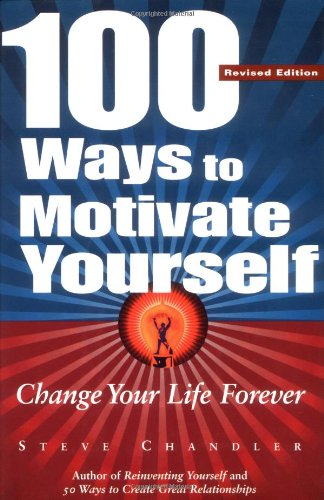 9781564145192: 100 Ways to Motivate Yourself: Change Your Life Forever